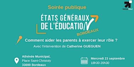 Soirée - Comment aider les parents à exercer leur rôle ? - Bordeaux billets