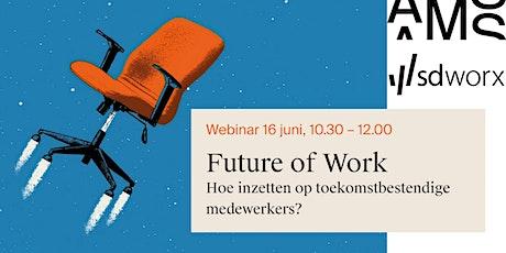 Future of Work -  Hoe inzetten op toekomstbestendige medewerkers? tickets