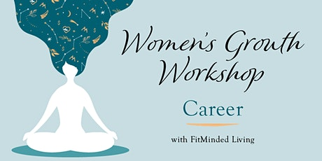 Women's Growth Workshop - Career tickets