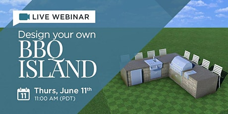 Live Webinar: Design your own BBQ Island tickets