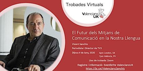 ValenciansUk Presenta: Trobada Virtual amb Vicent Sanchis tickets
