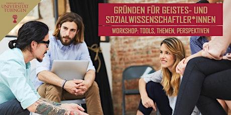 WORKSHOP: GRÜNDEN FÜR GEISTES- UND SOZIALWISSENSCHAFTLER*INNEN Tickets