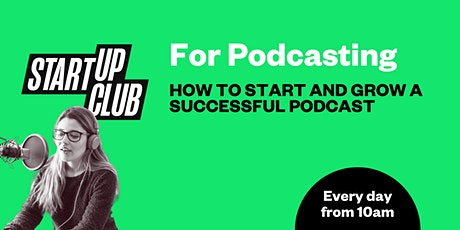 Startup Club: For Podcasting tickets