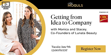 From Idea to Company: with Monica & Stacey of Lunata Beauty tickets