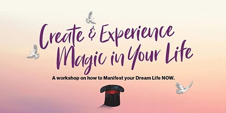 Create & Experience Magic in Your life tickets