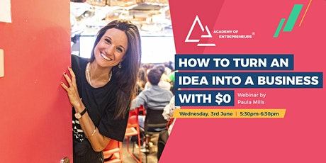 How to turn an idea into a business with $0 tickets