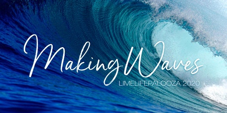 Making Waves - Virtual Global LimeLifePalooza 2020 tickets