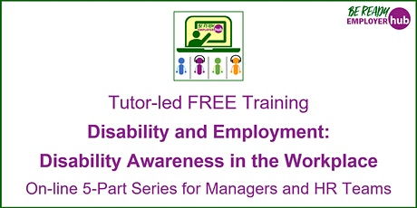Disability and Employment: 5-part Online Course (Ref OMW4) tickets