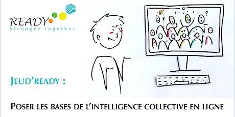 Poser les bases de l'intelligence collective en ligne billets