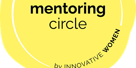Mentoring Circle by Innovative Women (Kick-Off) Tickets