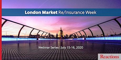 Reactions London Re/Insurance Week - Webinar Series tickets