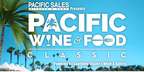 Pacific Wine & Food Classic  Will Return AUGUST 2021 tickets