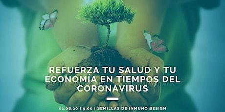 Refuerza tu salud y economía en tiempos del Coronavirus entradas