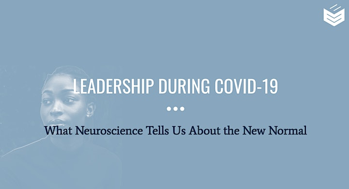 Leadership During COVID-19: What Neuroscience Tell Us About the New Normal image