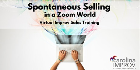 Spontaneous Selling In A Zoom World - Virtual Sales Training tickets