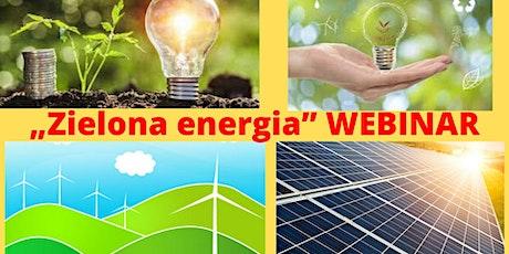 """""""Zielona energia"""" WEBINAR tickets"""