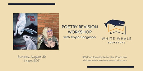 Writing Workshop: Revising Poetry, w/ Kayla Sargeson tickets