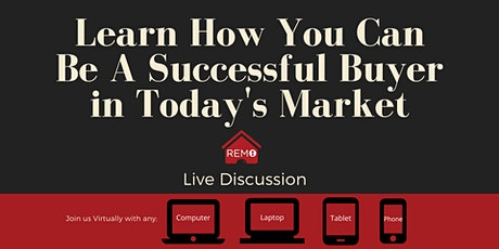 Virtual Workshop; Learn How You Can Be a Successful Buyer in Today's Market tickets