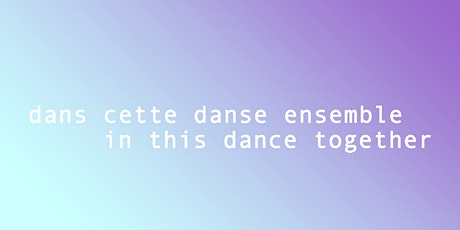 in this dance together / dans cette danse ensemble tickets
