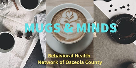 Mugs & Minds: Behavioral Health  Network of Osceola County tickets