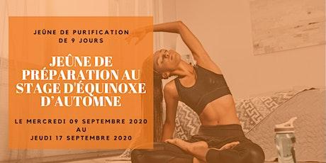 JEÛNE DE PRÉPARATION AU STAGE D'ÉQUINOXE D'AUTOMNE billets