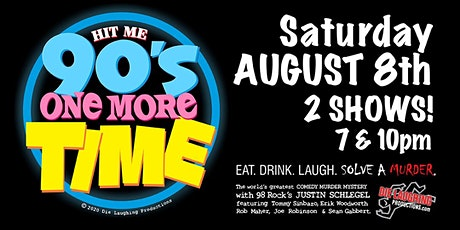 """Hit Me 90s One More Time"" - A Murder Mystery Comedy Show // 7PM SHOW tickets"