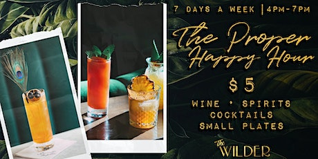 The Proper Happy Hour At The Wilder tickets