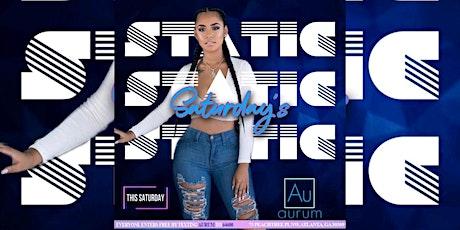 AURUM LOUNGE: #StaticSaturdays | FREE Entry w/ RSVP | Premium VIP Packages tickets