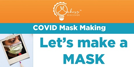 Makers Discover Class: COVID-19 making medical style mask tickets