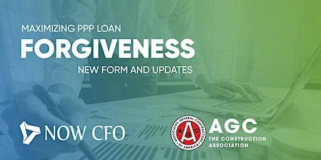 NowCFO + AGC Present: PPP Loan Forgiveness - NEW Form & Updates tickets
