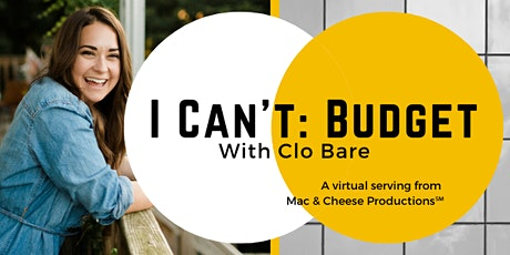 I Can't: Budget (Virtual Edition) tickets
