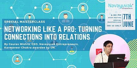 Masterclass on Networking Like a Pro: Turning Connections into Relations tickets