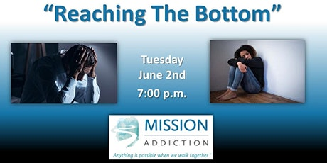 "Mission Addiction Lighthouse Support Meeting - ""Reaching The Bottom"" tickets"