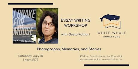 Writing Workshop: Photographs, Memories, and Stories, w/ Geeta Kothari tickets