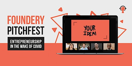"""Foundery Pitchfest: """"Entrepreneurship after COVID-19"""" tickets"""