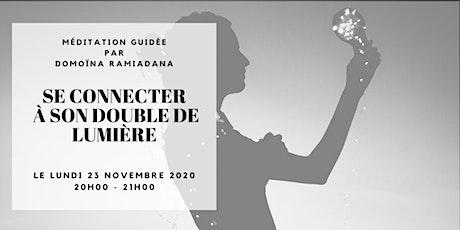 [MÉDITATION GUIDÉE] SE CONNECTER À SON DOUBLE DE LUMIÈRE billets