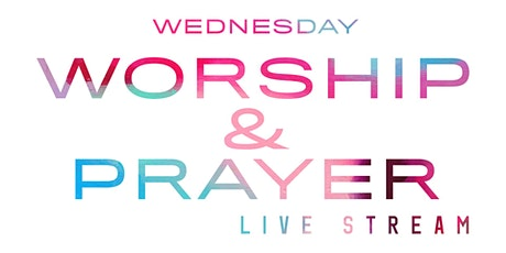 June 10 Wednesday Prayer Gathering Live Stream tickets