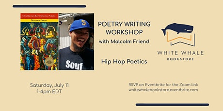 Writing Workshop: Hip Hop Poetics, w/ Malcolm Friend tickets