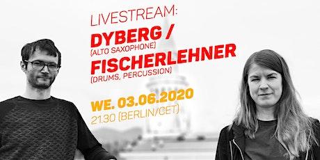 LIVESTREAM: DYBERG / FISCHERLEHNER // #PANDAjazz Tickets