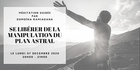 [MÉDITATION GUIDÉE] SE LIBÉRER DE LA MANIPULATION DU PLAN ASTRAL billets