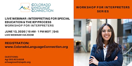 LIVE WEBINAR Interpreting for Special Education and the IEP  Process tickets