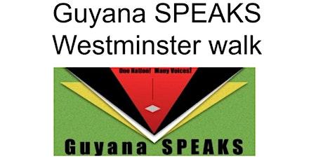 GUYANA SPEAKS-WESTMINSTER WALK tickets