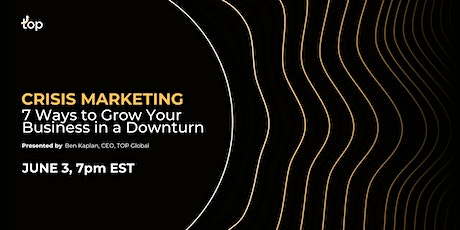 Crisis Marketing:  7 Ways to Grow Your Business in a Downturn (UK) tickets