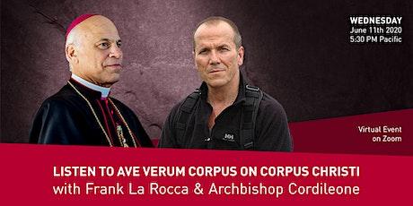 Listen to Ave Verum Corpus on Corpus Christ w/Frank La Rocca & +Cordileone! ingressos