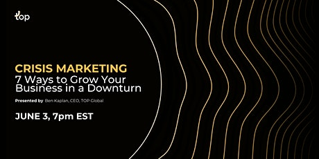 Crisis Marketing:  7 Ways to Grow Your Business in a Downturn (TOR) tickets