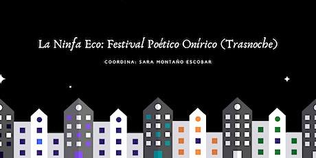 Festival Poético Onírico (trasnoche) tickets