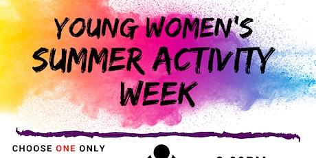 Young Women's Summer Activity Week tickets