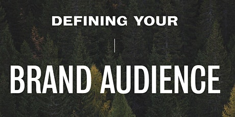 Defining Your Brand Audience tickets
