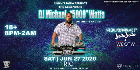 DJ Michael Watts Live @ Rio in  Austin,TX tickets