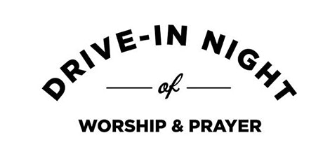 LCRVA Drive-In Night of Prayer and Worship tickets